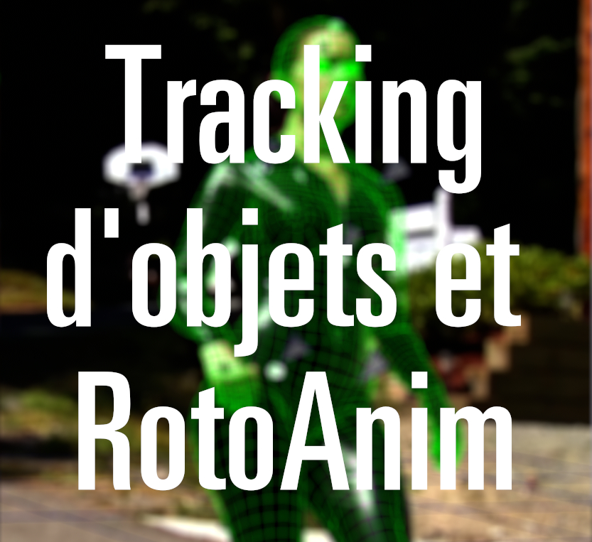 Tracking d'objets et rotoanimation