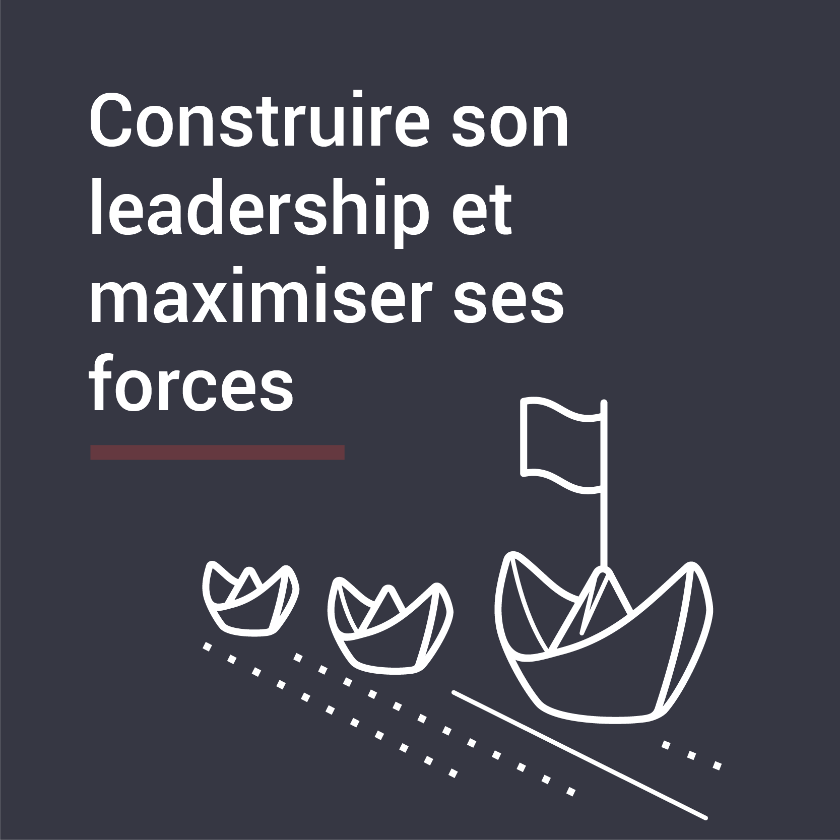 Construire son leadership et maximiser ses forces